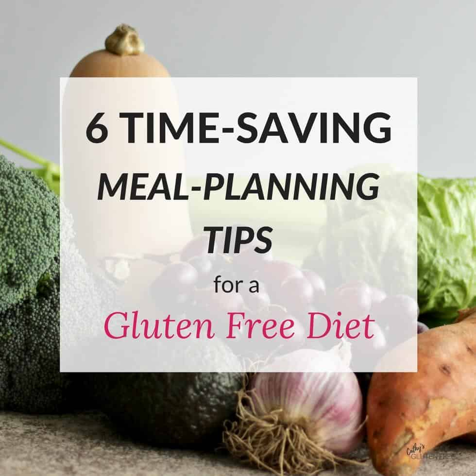 6 Time-saving Meal-planning Tips for a Gluten Free Diet