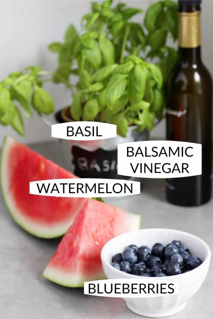 basil, balsamic vinegar, watermelon, and blueberries